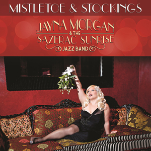 Jayna Morgan & the Sazerac Sunshine Band Album Mistletoe and Stockings