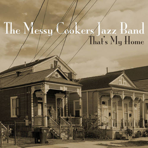The Messy Cookers Jazz Band Album That's My Home